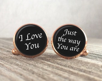 I Love You Just The Way You Are / Wedding Cufflinks/ Groom Gift / Wedding Keepsake / Cuff Links for Him