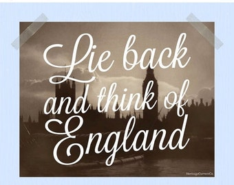 Printable Lie Back and Think of England 8 x 10 London Print Travel Quote Print Big Ben River Thames Houses of Parliament Great Britain Print