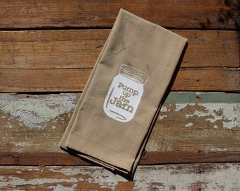 SALE -- Pump Up the Jam Mason Canning Jar - Natural Tan and White - Silk Screened Cotton Towel