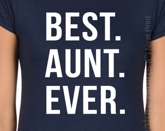 BEST AUNT EVER Shirt, Best Auntie Ever Tshirt, Gifts for Aunts, Funny Aunty Tees, Best Aunt Shirt, Christmas Gift, Black pink blue purple