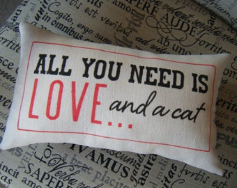 All you need is Love....and a Cat - Pillow