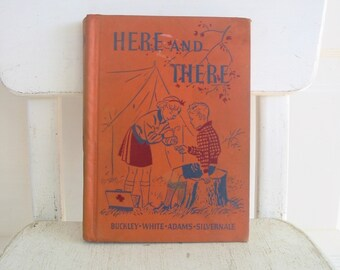 Vintage School Reader, Child Book, Child Chapter Book, Here and There, Retro Book, Orange Book, Thirties