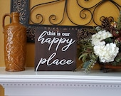 READY TO SHIP- This is Our Happy Place - Wood Signs - Wall Art- Farmhouse Sign-Rustic Signs - Home Decor - Inspirational Signs