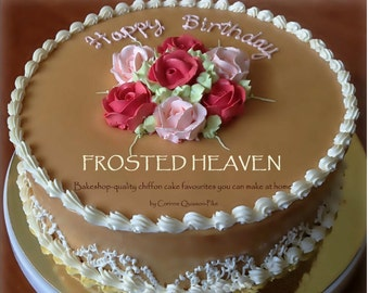 Frosted Heaven eBook - bakeshop quality chiffon cakes!