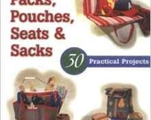 Sewing Packs, Pouches, Seats & Sacks: 30 Easy Projects Book