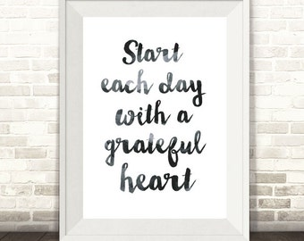 Start Each Day with a Grateful Heart Print, Grateful Print, Gratitude Print Motivational Print, Quote Print, Typography Print