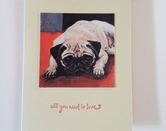 All You Need Is Love - Pug Card - Handmade Stamped Card