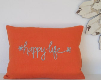 Pillow Cover Cushion Cover - Happy Life - 12 x 16 inches - Choose your fabric and ink color