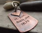 We Love daddy, Daddy Our super hero, My Dad Keychain, My Hero Keychain, Dad dog tag keychain, Fathers day gift, Ready to ship