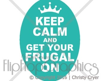 Keep Calm and Get Your Frugal On Vinyl Graphic, Vehicle Sticker