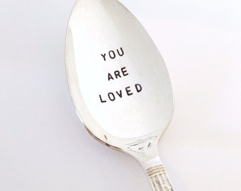 You Are Loved Spoon Hand Stamped Vintage Silver Plated Spoon READY TO SHIP