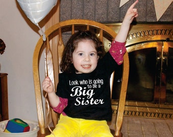 Big Sister Gift Ideas, Look Who Is Going To Be A Big Sister Shirt, New Baby, Soon To Be Big Sis, New Gift Idea, Baby Shower Gifts