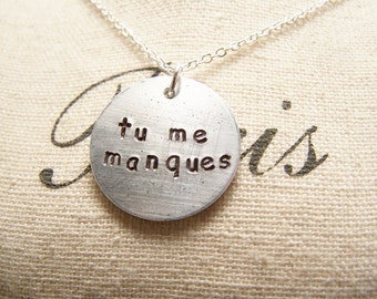 Tu Me Manques. French Necklace. You are Missing from Me. I Miss You. Version in Silver