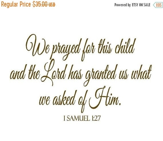 "ON SALE We Prayed for This Child Wall Decal - Scripture Bible Verse Vinyl Wall Lettering for Baby Nursery 1 Samuel 1 27 22""h x 36""w BA0033"