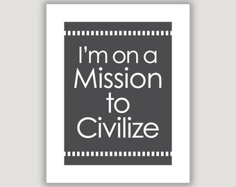 Mission To Civilize, The Newsroom, tv quote print, office art, home wall art, Sorkin quote, graduation gift, typography art, funny quote