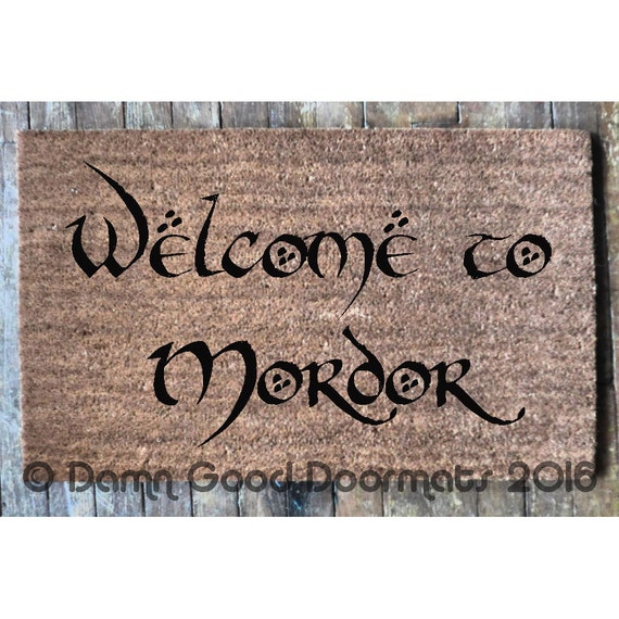 Welcome to mordor tolkien doormat geek stuff by damngooddoormats - Geeky doormats ...