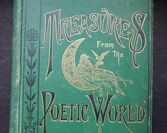 1882 Treasures from the Poetic World - Stunning Antique Victorian Poetry Book - Green, Gilt, Crescent Moon