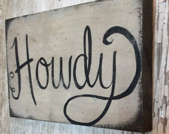 Hand painted Howdy sign