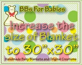 Add Increase the size of your Blanket to 30x30