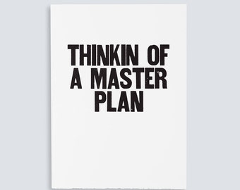 Thinkin of a Master Plan Poster