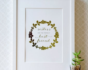 Gold Gift for Sisters - Sisters are the perfect best friend, Sister Gold Foil Print, Best Friend Sister, Gift for sister