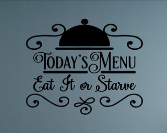 Today's Menu: Eat it or starve - Home Wall Decor Stickers #2031