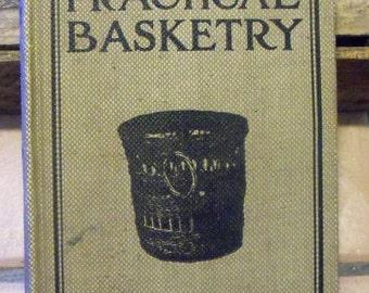 Basket Weaving,   Basket Making,  Practical Basketry Book 1916, How to Make Baskets