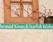 Mermaid Kisses & Starfish Wishes - Beach Sign, Summer Decor, Fun Summer Sign, Beach Decor, Shelf Sitter, Painted Wood Sign, mermaid sign