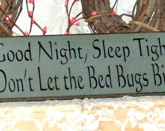 Good Night, Sleep Tight, Don't Let the Bed Bugs Bite - Primitive Country Painted Wall Sign, kids sign, bedroom decor, Ready to Ship