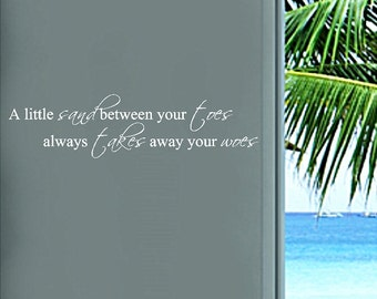A little sand between your toes..... Beach Wall Quotes Words Sayings Removable Beach Wall Decal Lettering
