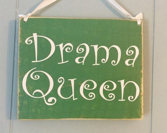 DRAMA QUEEN (Choose Color) Rustic Shabby Chic Sign
