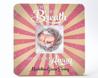Personalized Baby Picture Frame Your First Breath Took Ours Away 8x8