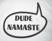 "Fun Yoga Inspired ""Dude Namaste"" Cotton  Tee"
