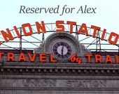Union Station Reserved for Alex