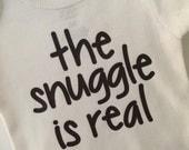 The snuggle is real Onesie Bodysuit, snuggle baby onesie, baby bodysuit