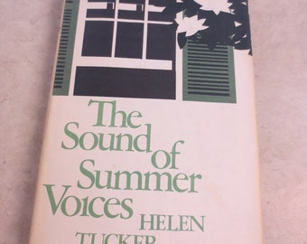 The Sound of Summer Voices by Helen Tucker, Hardback, copyright 1969