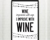 Wine Improves With Age, I Improve With Wine Poster Print. A3 420 x 297 mm - 16.5 x 11.7