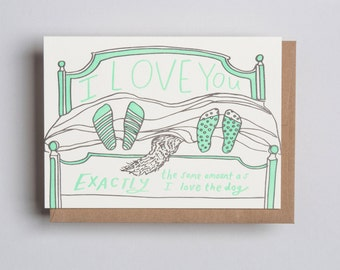 "Letterpress card,  ""I love you exactly as much as I love the dog"""