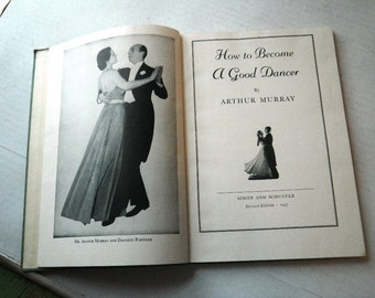 1940s How to Become a Good Dancer Book Arthur Murray Illustrated Ballroom Dancing Foot Patterns