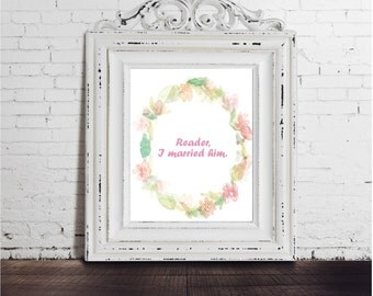 Jane Eyre and Rochester Art Print, INSTANT DOWNLOAD, Charlotte Bronte Quote, Classic Novel, Literature, Watercolor, Reader I Married Him