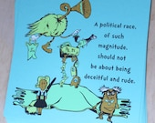"2016 Presidential Primary Election Dr. Seuss Satire Political Cartoon Screen Printed Poster 12"" x 12"""