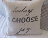 Today I Choose Joy Pillow Cover