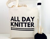 Cool knitting project bag - All Day Knitter Tote Bag // Knitting Canvas Bag for Yarn and Needles // Fun, Crafty Knitting Novelty Gift