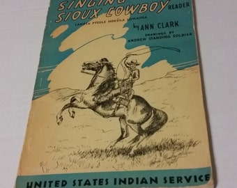 Singing Sioux Cowboy Reader, rare book from US Indian Service, by Ann Clark,  vintage 1947