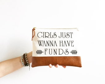 girls just wanna have funds clutch, quote clutch, clutch bag, makeup bag, cosmetic bag, bridesmaid clutch, travel bag, pencil pouch