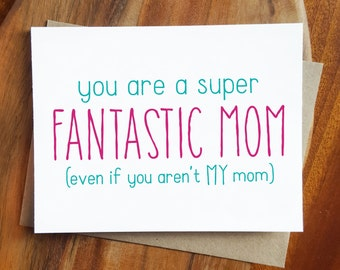 Funny Mothers Day Card - You're a Fantastic mom (even if you aren't mine) - Greeting Card