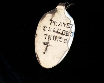 Prayer changes things,  faith stamped necklace, ready to ship,  spoon necklace, pendant silverwaren Mother's day