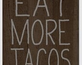 reserve listing for Wendy - 'Eat More Tacos' sign