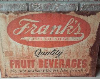 Frank's fruit beverages sign