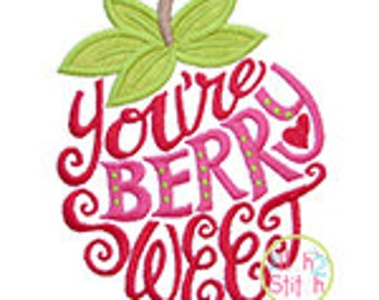 You're Berry Sweet Strawberry Applique,  Sizes 4x4, 5 inchs, 5x7, & 6x10, INSTANT DOWNLOAD available